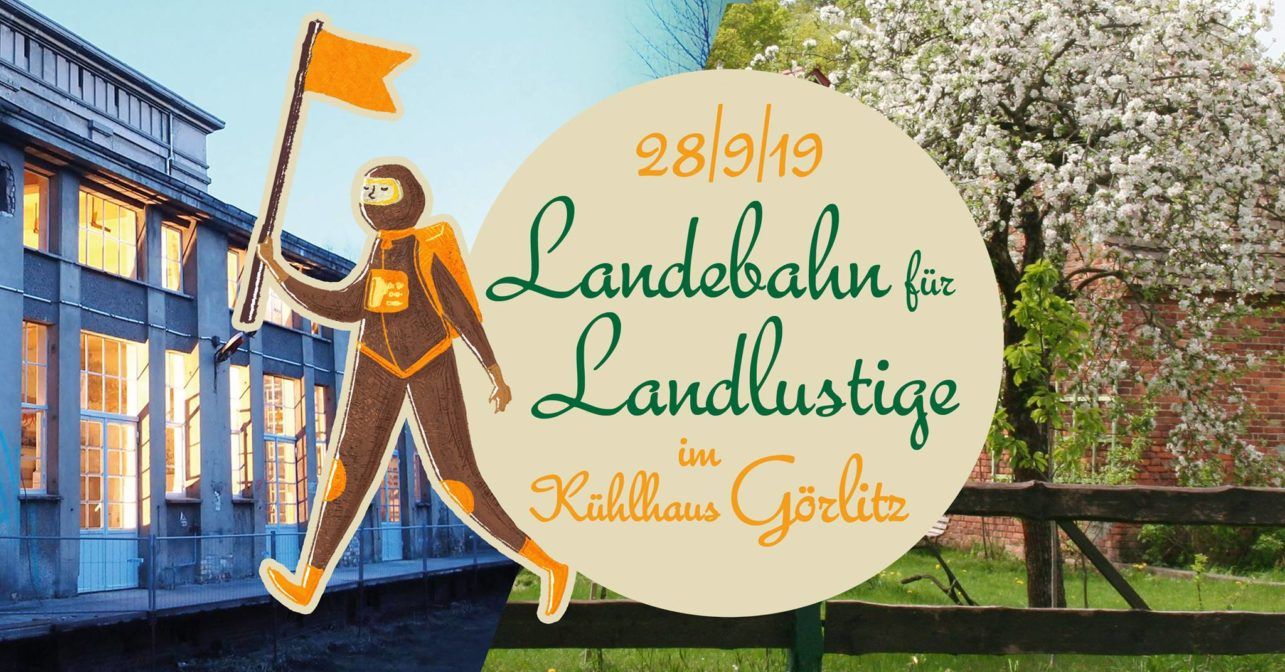Landebahn für Landlustige im Kühlhaus Görlitz