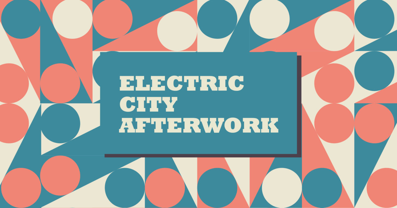 Electric City Afterwork